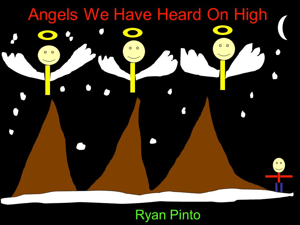 Angels We Have Heard On High Ryan Pinto