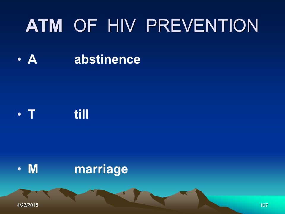 ATM OF HIV PREVENTION Aabstinence Ttill Mmarriage 4/23/2015107