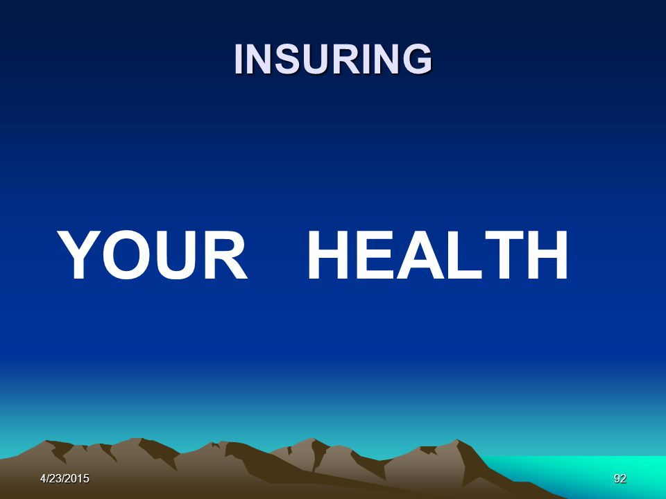 INSURING YOUR HEALTH 4/23/201592