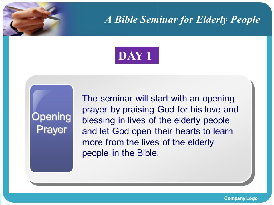 Company Logo OpeningPrayer The seminar will start with an opening prayer by praising God for his love and blessing in lives of the elderly people and