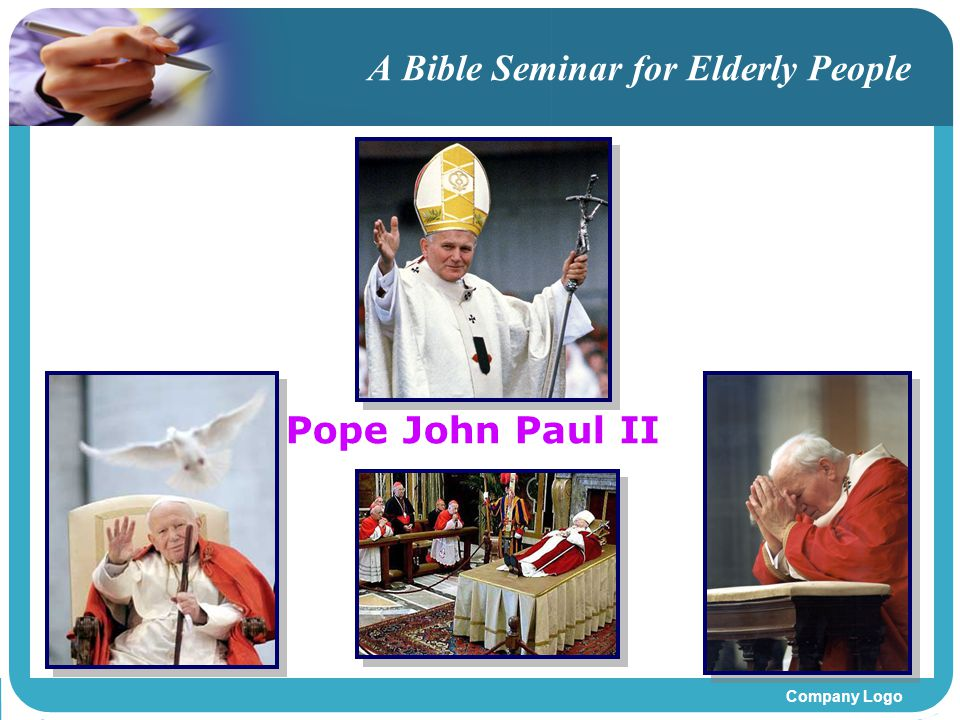 Company Logo A Bible Seminar for Elderly People Pope John Paul II