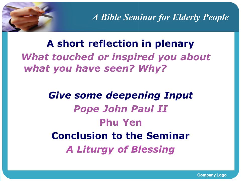 Company Logo A Bible Seminar for Elderly People A short reflection in plenary What touched or inspired you about what you have seen.