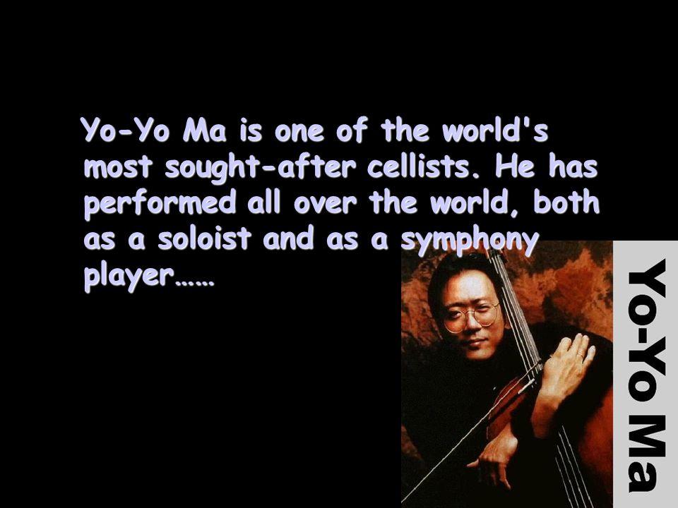 Yo-Yo Ma's Biography Was born in Paris in 1955.