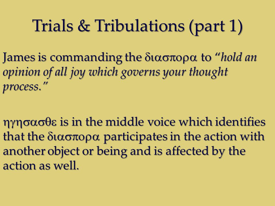 "Trials & Tribulations (part 1) James is commanding the  to ""hold an opinion of all joy which governs your thought process.""  is in the"