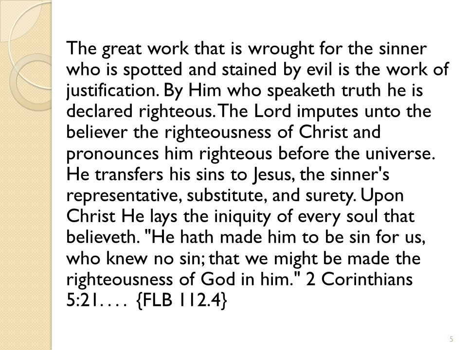 The great work that is wrought for the sinner who is spotted and stained by evil is the work of justification.