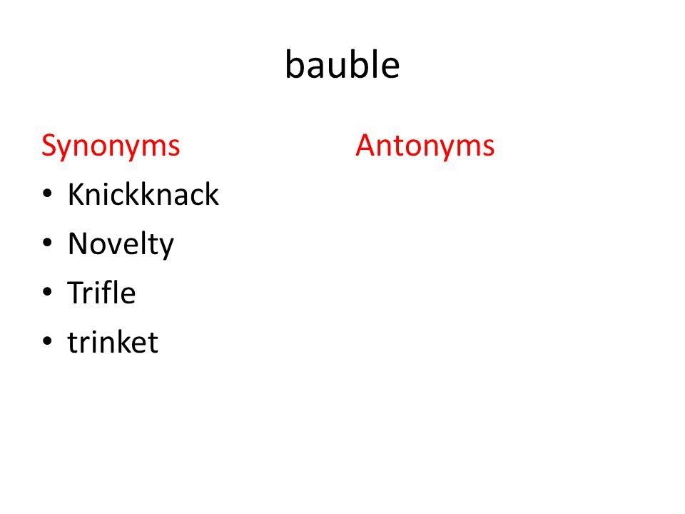 bauble Synonyms Knickknack Novelty Trifle trinket Antonyms