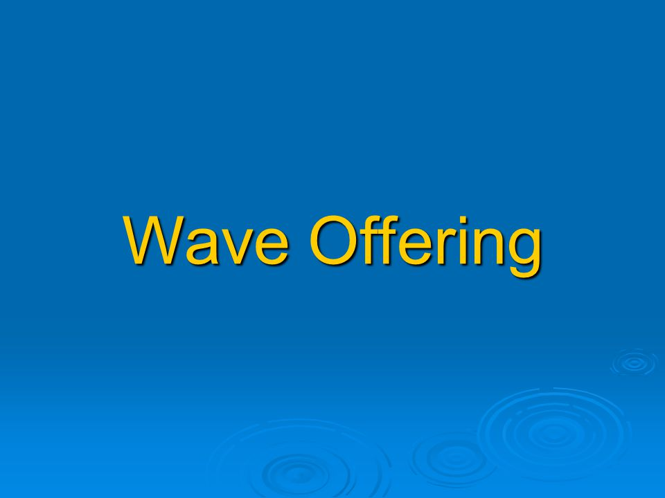 Wave Offering