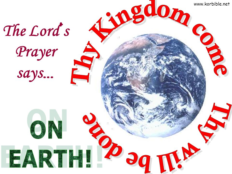 www.korbible.net The Lord ' s Prayer says …