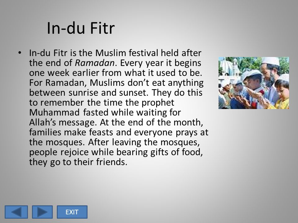 In-du Fitr In-du Fitr is the Muslim festival held after the end of Ramadan.