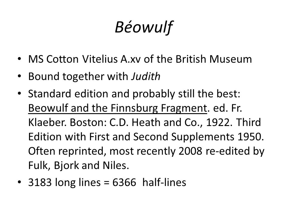 Béowulf Beowulf and Grendel's mother wrestle: Gefeng þá be eaxle – nalæs for fǽhðe mearn – Gúð-geata léod Grendles módor 1537-8 Beowulf sees an ancient sword in a pile of treasure Geseah þá on searwum sigeéadig bil ealdsword eotonisc 1557-8