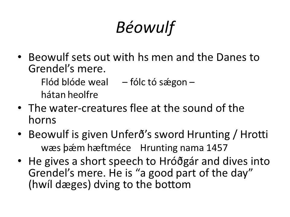 Béowulf Beowulf sets out with hs men and the Danes to Grendel's mere.