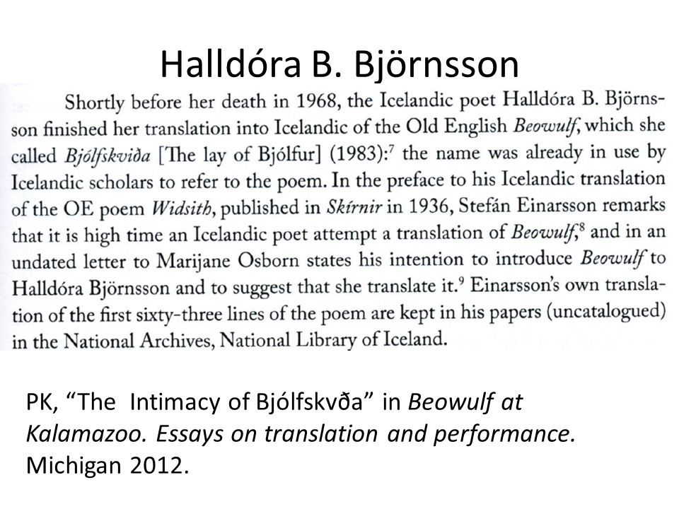 Halldóra B. Björnsson PK, The Intimacy of Bjólfskvða in Beowulf at Kalamazoo.
