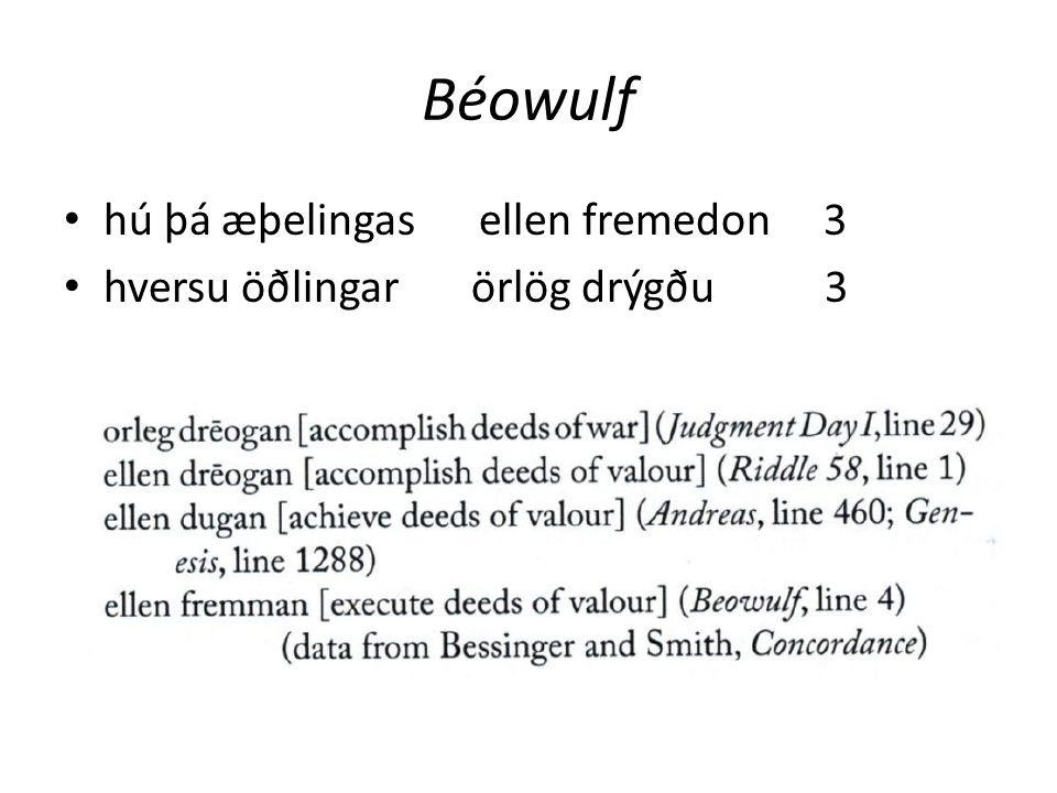 hú þá æþelingas ellen fremedon 3 hversu öðlingar örlög drýgðu 3
