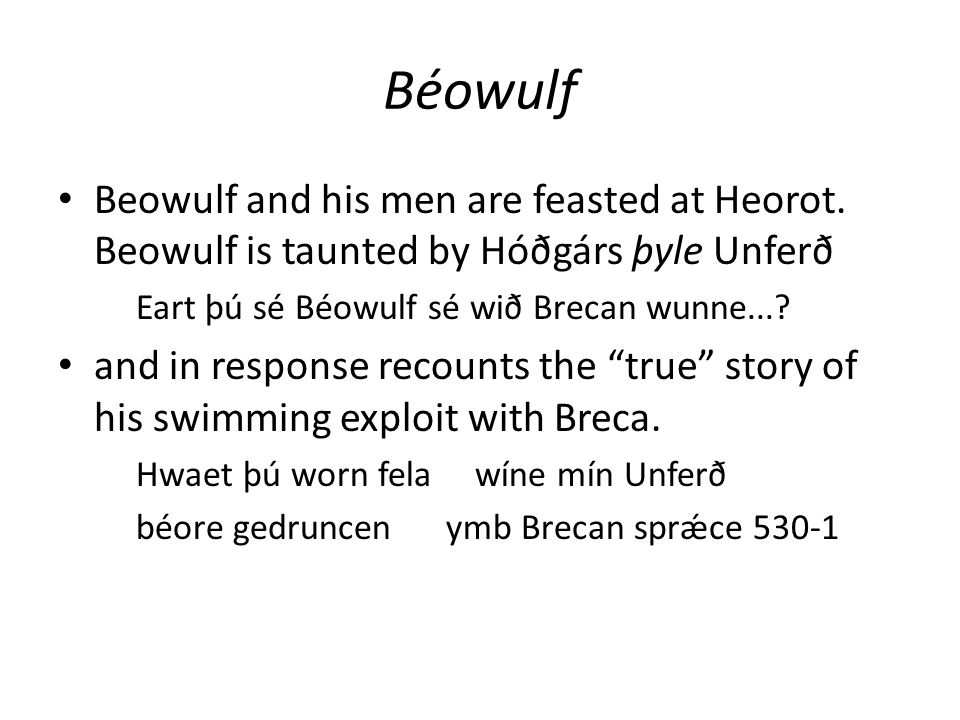 Béowulf Beowulf and his men are feasted at Heorot.