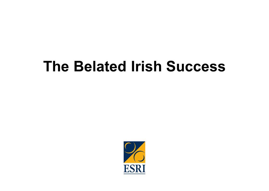 The Belated Irish Success