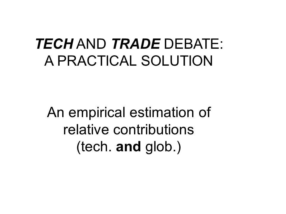 TECH AND TRADE DEBATE: A PRACTICAL SOLUTION An empirical estimation of relative contributions (tech.