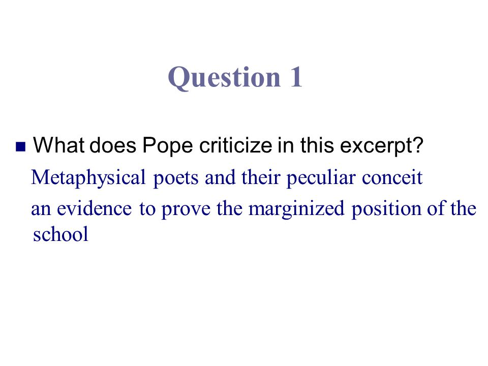 Question 1 What does Pope criticize in this excerpt.