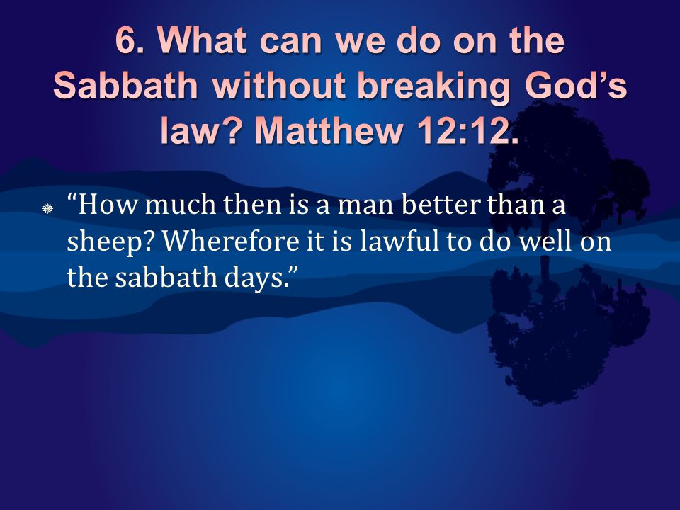 " ""How much then is a man better than a sheep? Wherefore it is lawful to do well on the sabbath days."""
