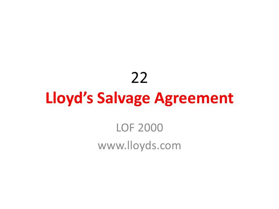 22 Lloyd's Salvage Agreement LOF 2000 www.lloyds.com