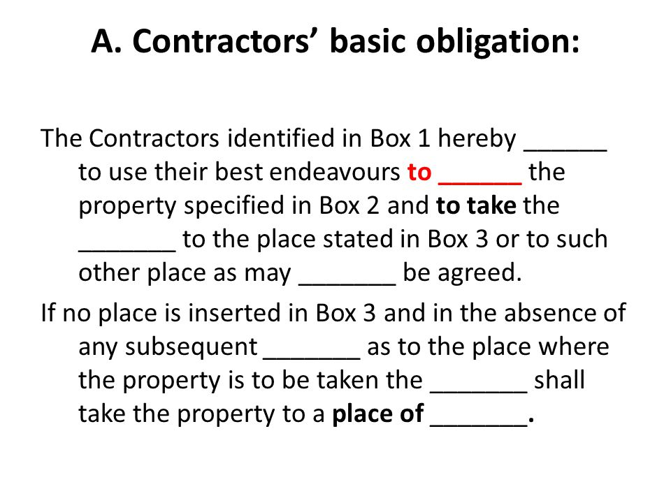 A. Contractors' basic obligation: The Contractors identified in Box 1 hereby ______ to use their best endeavours to ______ the property specified in B