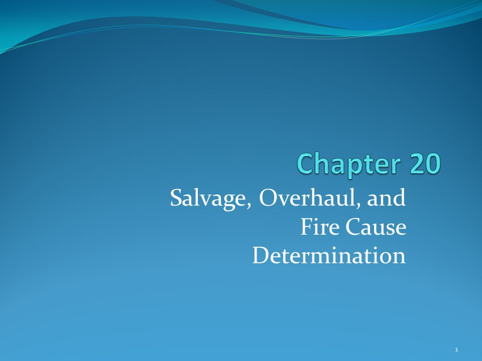 Salvage, Overhaul, and Fire Cause Determination 1