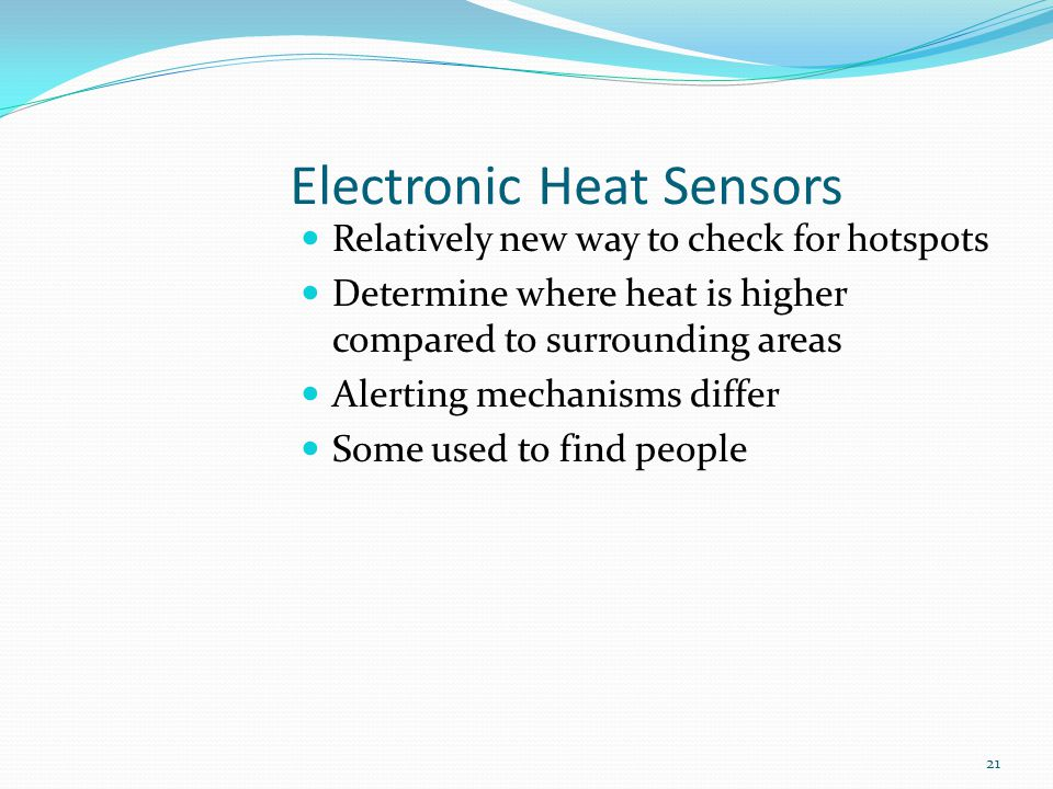 Electronic Heat Sensors Relatively new way to check for hotspots Determine where heat is higher compared to surrounding areas Alerting mechanisms diff