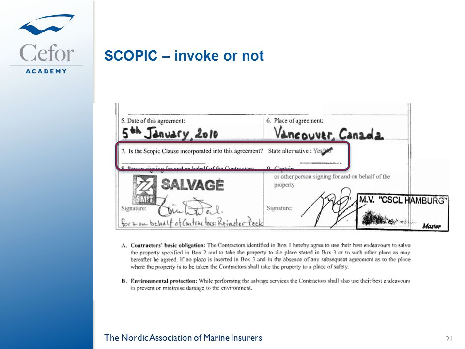 SCOPIC – invoke or not The Nordic Association of Marine Insurers 21