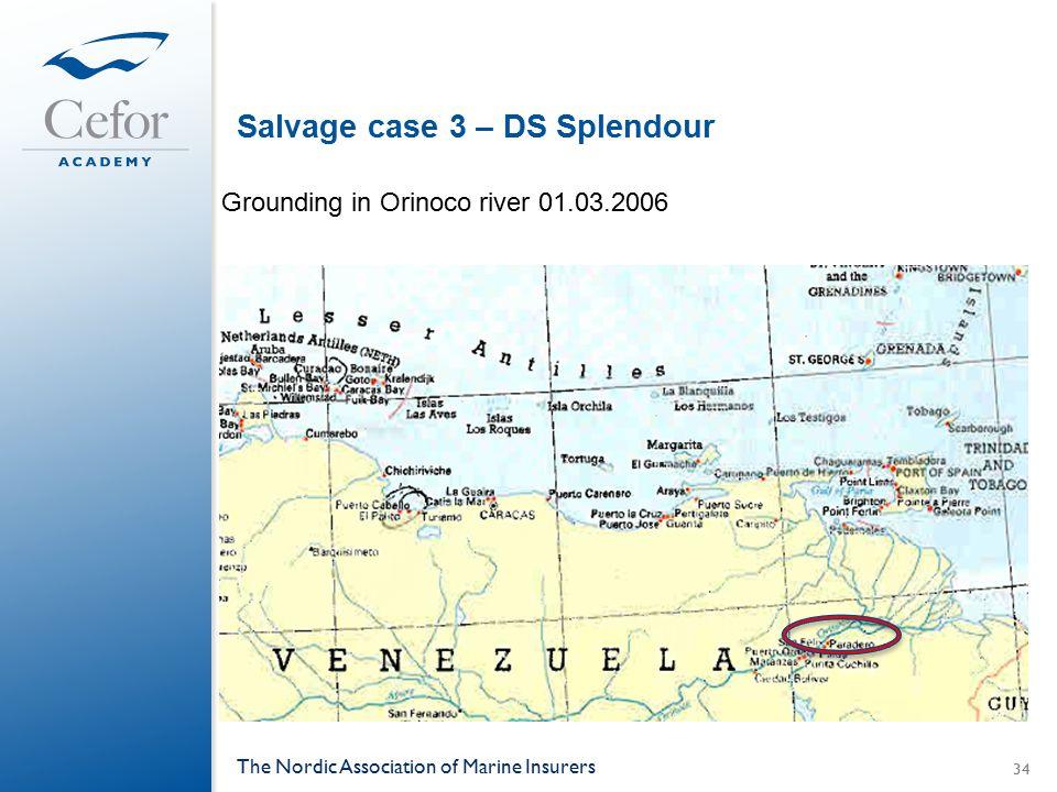 Salvage case 3 – DS Splendour The Nordic Association of Marine Insurers 34 Grounding in Orinoco river 01.03.2006