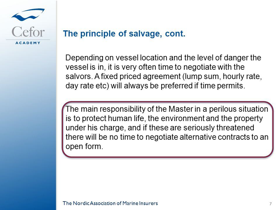 Salvage - SCOPIC Article 14 of the 1989 Salvage convention Expenses covered if threat or damage to the marine environment.