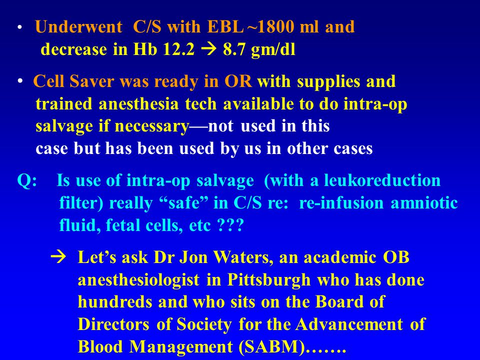 From SABM Website FAQs: Can cell salvage be used on an OB service.