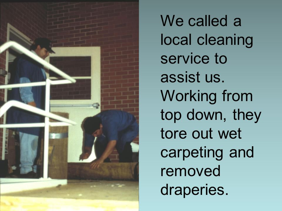 We called a local cleaning service to assist us.