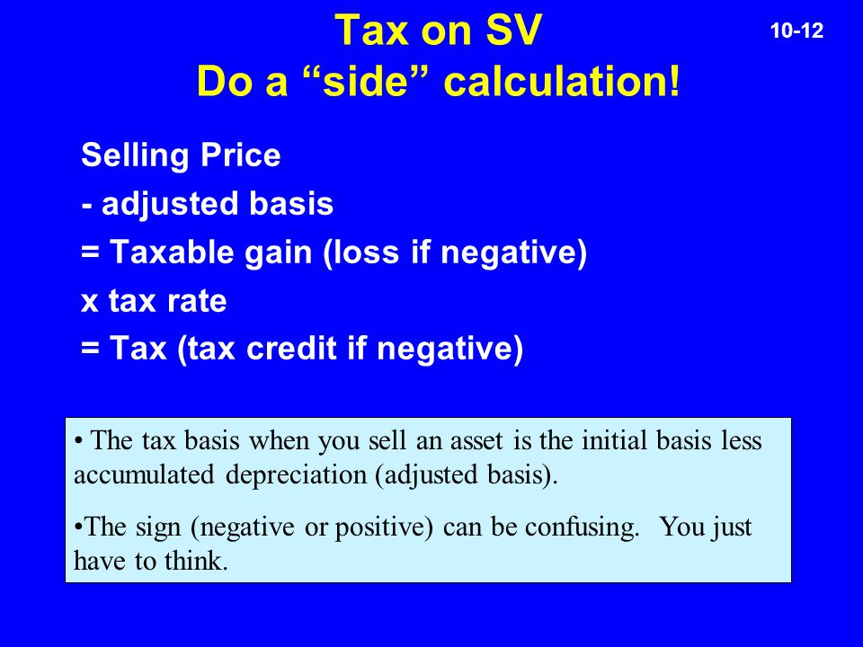 10-12 Tax on SV Do a side calculation.
