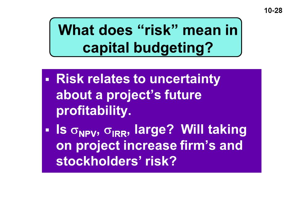 10-28 What does risk mean in capital budgeting.