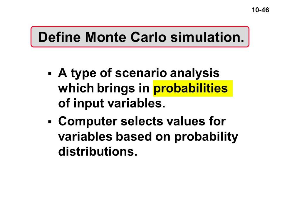 10-46 Define Monte Carlo simulation.