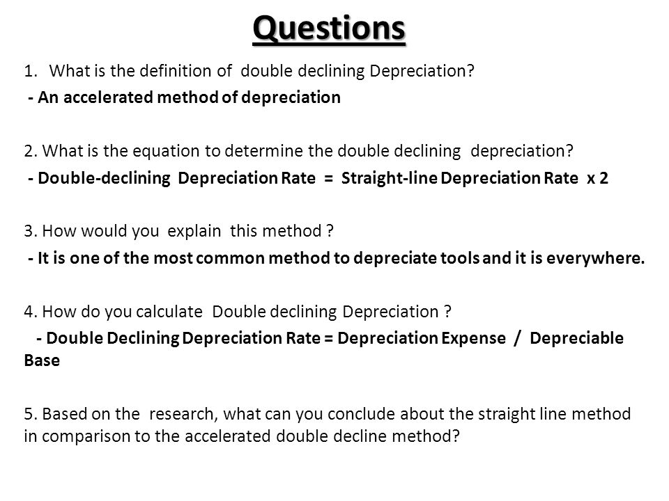 Questions 1.What is the definition of double declining Depreciation.