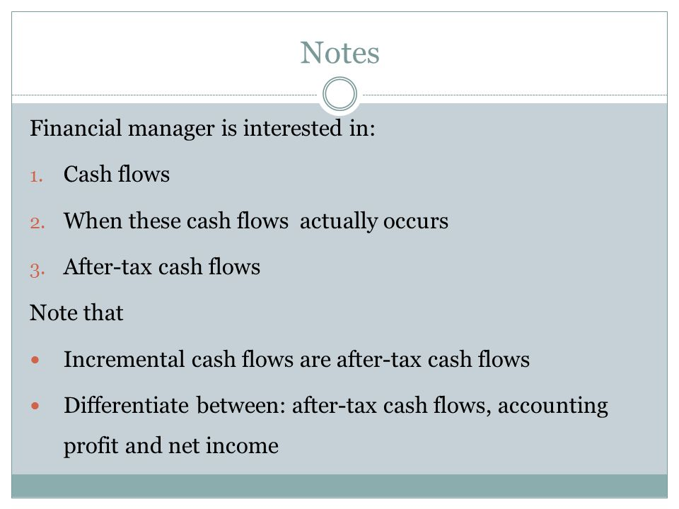 Financial statements projecting future years' operations Capital budgeting relies heavily on pro forma accounting statements, particularly income statements Computing cash flows – refresher  Operating Cash Flow (OCF) = EBIT + depreciation – taxes  OCF = Net income + depreciation (when there is no interest expense)  Cash Flow From Assets (CFFA) = OCF – net capital spending (NCS) – changes in NWC Pro Forma Statements and Cash Flow