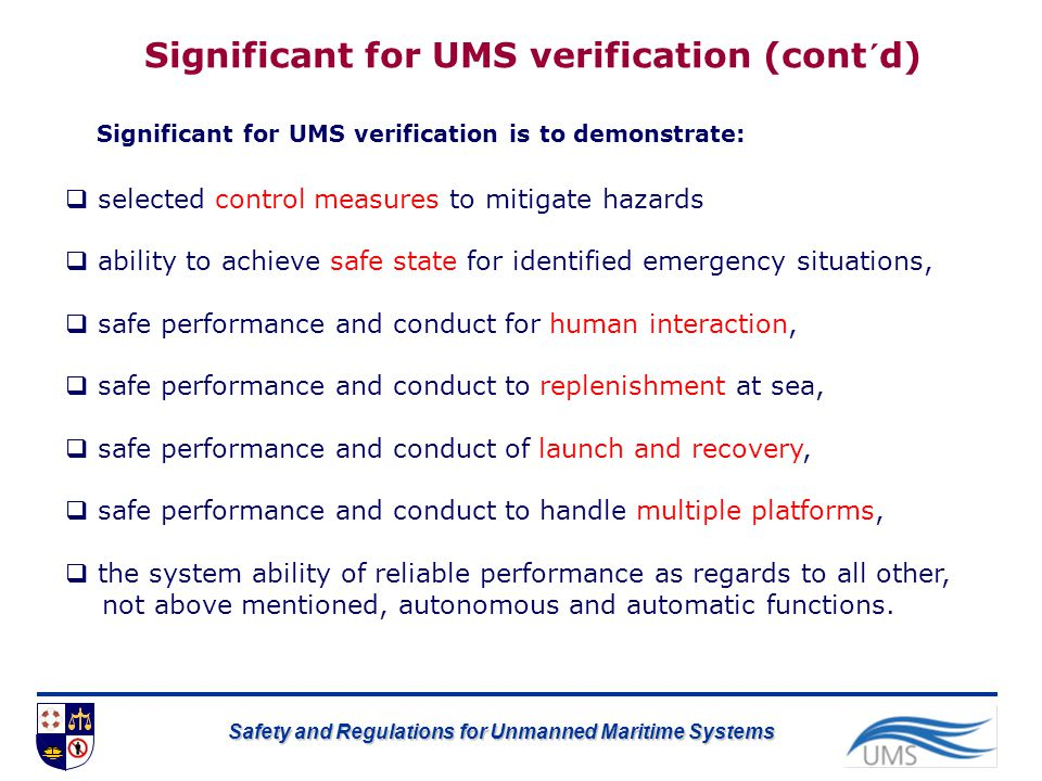 Safety and Regulations for Unmanned Maritime Systems  selected control measures to mitigate hazards  ability to achieve safe state for identified em