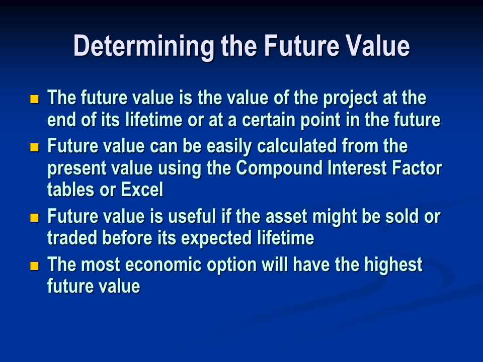 Calculating the Future Value Using the previous example, the electric powered machine had a lifetime of 5 years and a present value of $-5788.