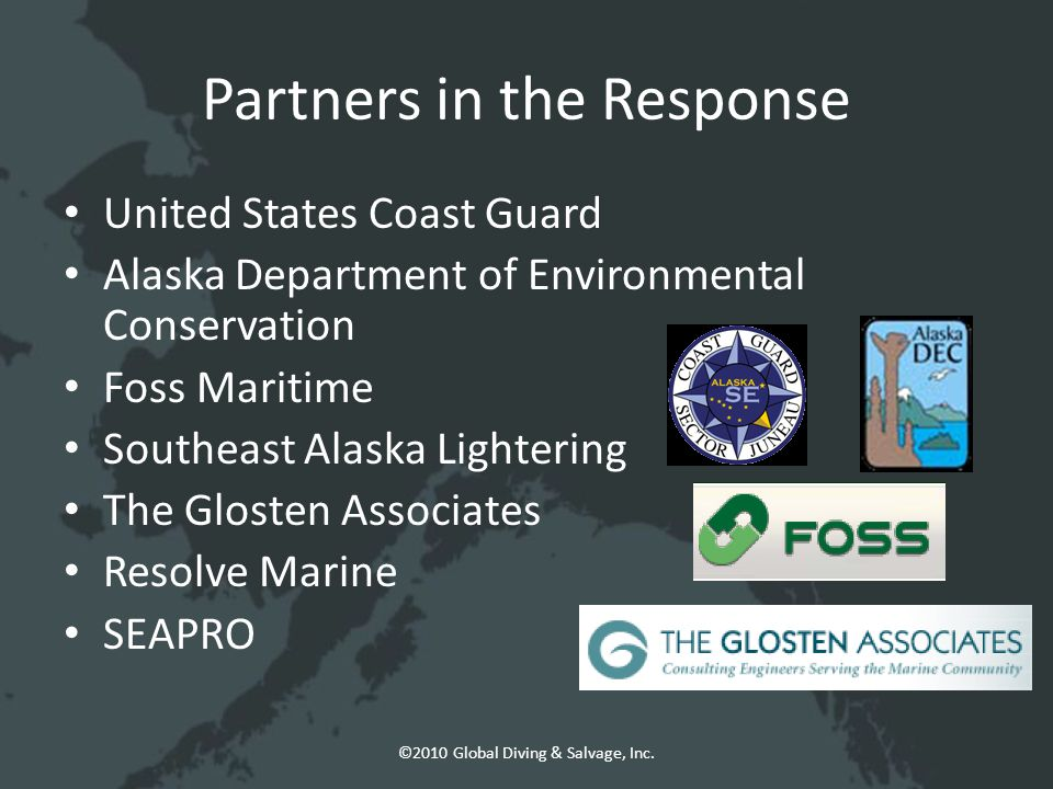 Partners in the Response ©2010 Global Diving & Salvage, Inc.