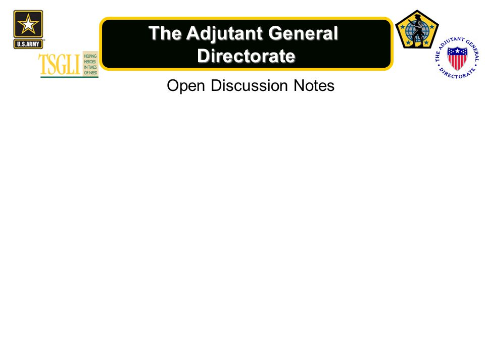 The Adjutant General Directorate Open Discussion Notes