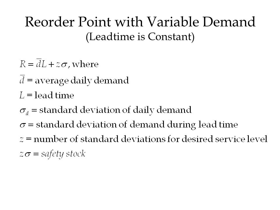 Reorder Point with Variable Demand (Leadtime is Constant)