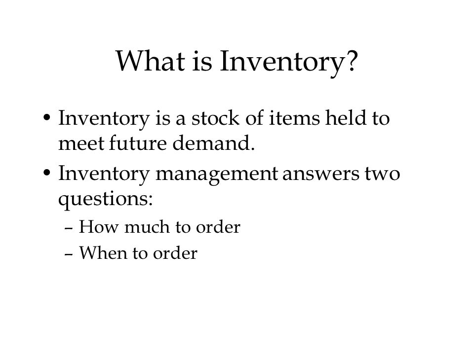 What is Inventory.Inventory is a stock of items held to meet future demand.