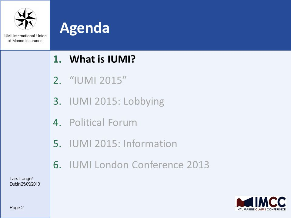 IUMI International Union of Marine Insurance 1.What is IUMI.
