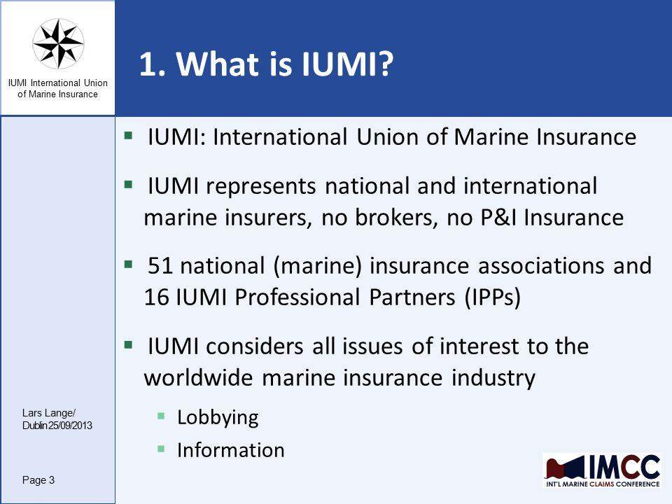 IUMI International Union of Marine Insurance 1. What is IUMI.