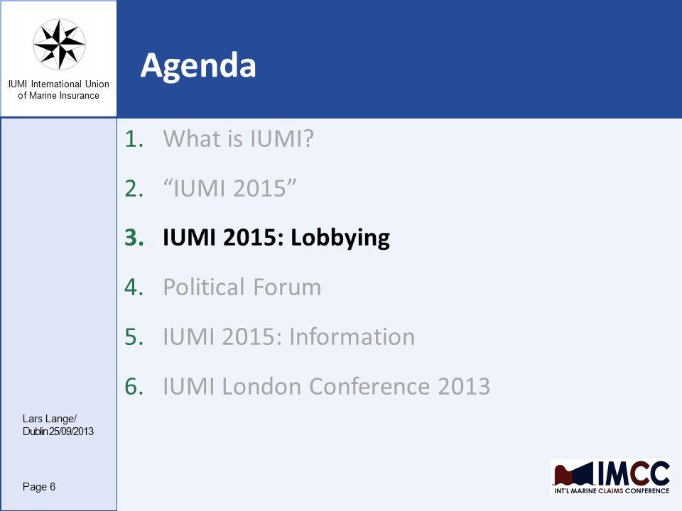 IUMI International Union of Marine Insurance Agenda Lars Lange/ Dublin 25/09/2013 1.What is IUMI.