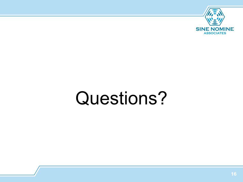 Questions? 16