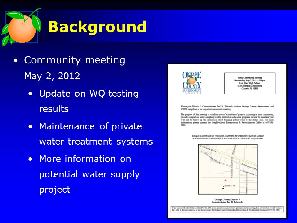 Background Community meeting May 2, 2012 Update on WQ testing results Maintenance of private water treatment systems More information on potential water supply project