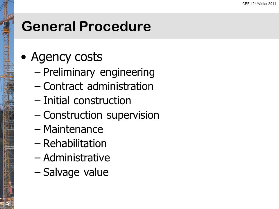 CEE 404 Winter 2011 6 General Procedure User costs –Normal operation –Work zone –Types of user costs Vehicle operating User delay crash