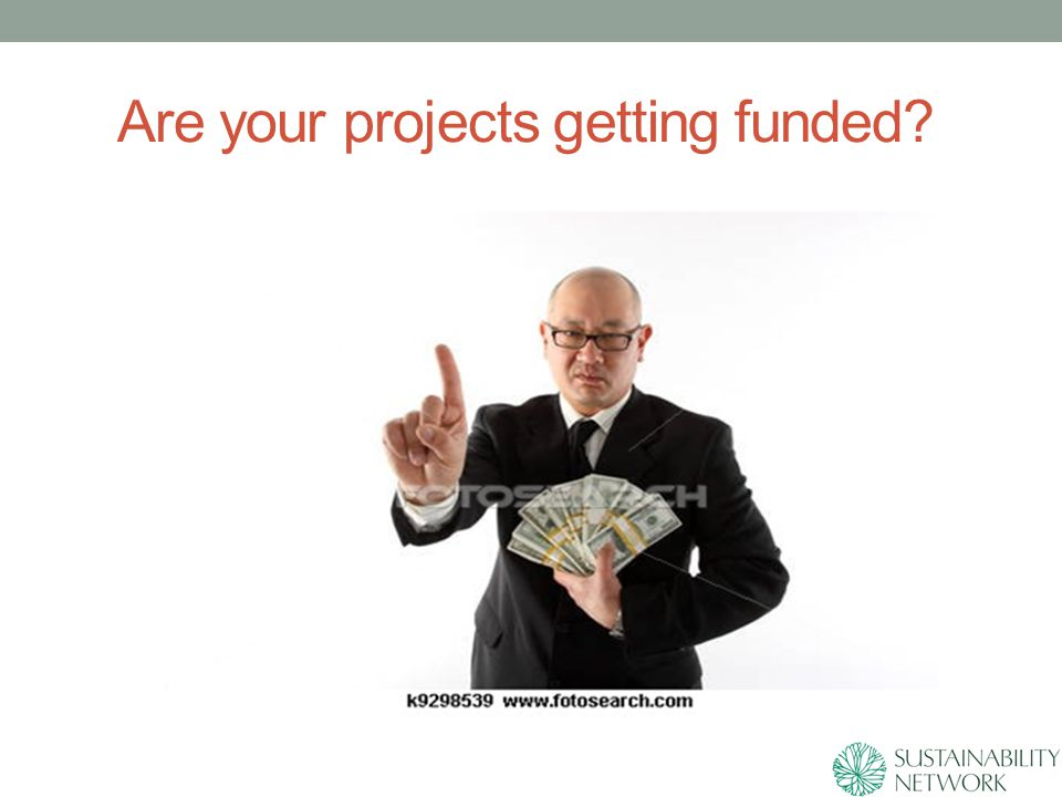 Are your projects getting funded?