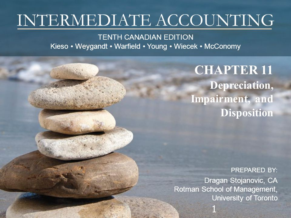 CHAPTER11: After Studying this chapter you should be able to: Understand the importance of depreciation, impairment, and disposition from a business perspective.